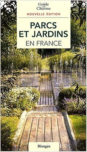 Livre gratuits en ligne Parcs et jardins en France pdf