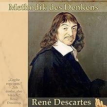 Methodik des Denkens Hörbuch von René Descartes Gesprochen von: Andreas Dietrich