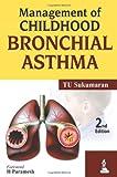 Management of Childhood Bronchial Asthma, Sukumaran, T. U., 9350909413