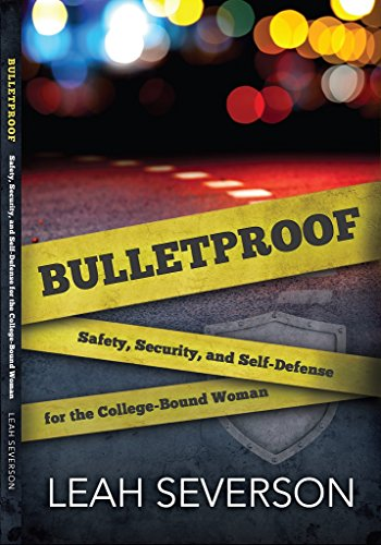 Amazon bulletproof safety security and self defense for the bulletproof safety security and self defense for the college bound woman fandeluxe Choice Image