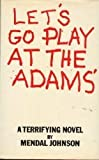 Let's Go Play at the Adams', Mendal W. Johnson, 0690001932