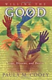 Willing the Good, Paula M. Cooey, 0800636643