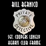 Sgt. Cooper's Lonely Hearts Club Frame: Cooper Collection 038 | Bill Bernico