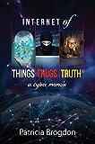Internet of Things, Thugs, Truth: A Cyber Memoir