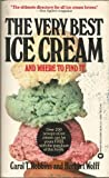 The Very Best Ice Cream and Where to Find It, Carol T. Robbins and Herbert Wolff, 0446325643