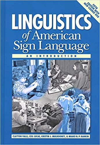 Amazon linguistics of american sign language 5th ed an amazon linguistics of american sign language 5th ed an introduction 9781563685071 clayton valli ceil lucas kristin j mulrooney fandeluxe Image collections