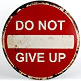 """Schild """"DO NOT GIVE UP"""" 40 cm"""