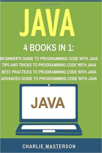 Java: 4 Books in 1: Beginner's Guide + Tips and Tricks +