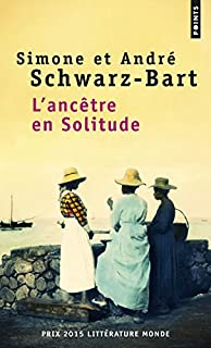 L'ancêtre en solitude, Schwarz-Bart, Simone