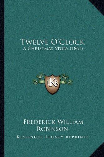 Twelve O'Clock: A Christmas Story (1861) pdf epub