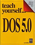 Teach Yourself DOS 5.0, Alan Stevens, 1558281371