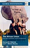 img - for The African Union: Challenges of globalization, security, and governance (Global Institutions) book / textbook / text book