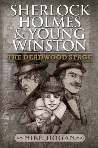 Book: Sherlock Holmes and Young Winston - The Deadwood Stage by Mike Hogan