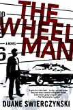 The Wheelman: A Novel