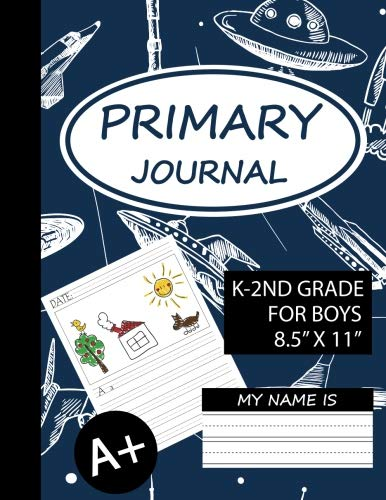 Primary Journal For Boys K-2nd Grade: Creative Story Tablet in Space, Draw And Write Journal For Kids For Creative Writing Drawing, Daily Journal For ... Journal, Large Size, 8.5x11 (Volume ()