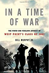 In a Time of War: The Proud and Perilous Journey of West Point's Class of 2002 Hardcover