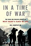Book cover for In a Time of War: The Proud and Perilous Journey of West Point's Class of 2002