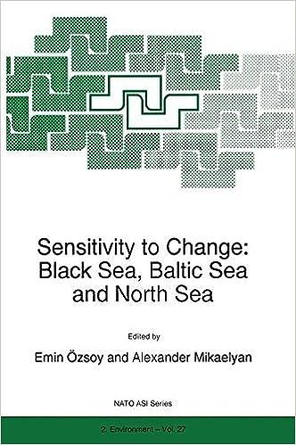 Sensitivity to Change: Black Sea, Baltic Sea and North Sea (Nato Science Partnership Subseries: 2)