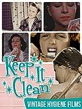 Keep It Clean - Vintage Hygiene Films