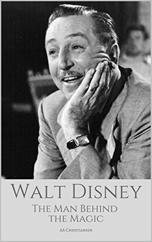 Pdf Biographies WALT DISNEY: The Man Behind The Magic: A Walt Disney Biography