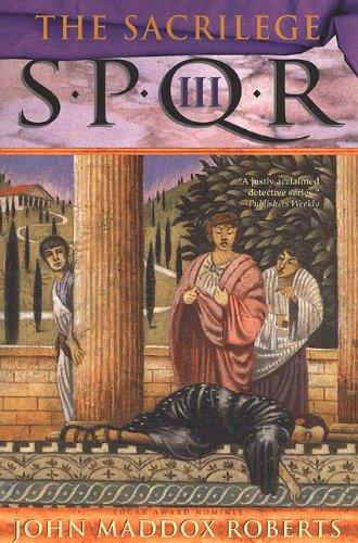 SPQR III: The Sacrilege: A Mystery (The SPQR Roman Mysteries Book 3)
