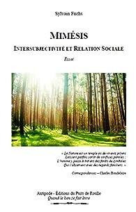 Mimesis, Intersubjectivite et Relation Sociale par Sylvain Fuchs