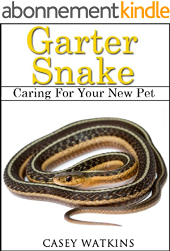 Garter Snake: Caring For Your New Pet (Reptile Care Guides) (English Edition)