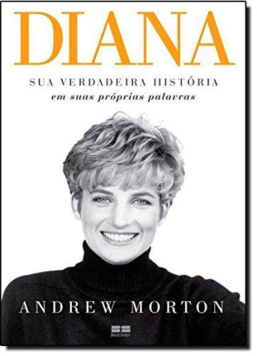 Diana: Sua verdadeira história: Sua verdadeira história