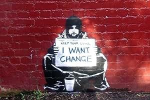 """Banksy - El mendigo dice; quiero cambiar quédate tus monedas """"Keep your coins, I Want Change"""". Es un mini Poster de Papel de uno de los trabajos de este popular icono internacional de arte urbano (graffiti). Medida estandarizada """"A2"""" (59.4 x 42 cm aprox.)"""