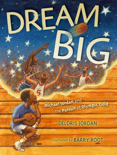 Dream Big: Michael Jordan and the Pursuit of Olympic Gold (Paula Wiseman Books) by Simon & Schuster/Paula Wiseman Books