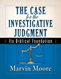 Case for the Investigative Judgment, The