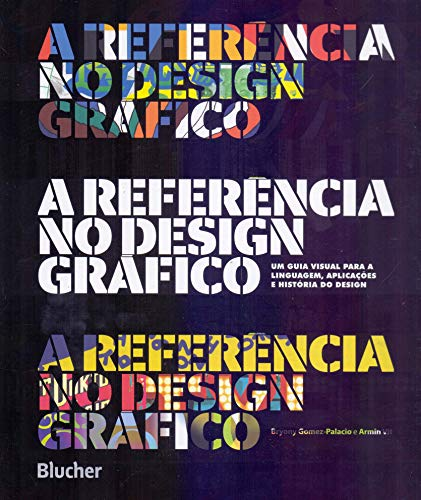 A Referência no Design Gráfico: um Guia Visual Para a Linguagem, Aplicações e História do Design