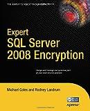 Expert SQL Server 2008 Encryption, Michael Coles and James Luetkehoelter, 1430224649