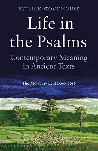 Life in the Psalms: Contemporary Meaning in Ancient Texts: The Mowbray Lent Book 2016 pdf epub