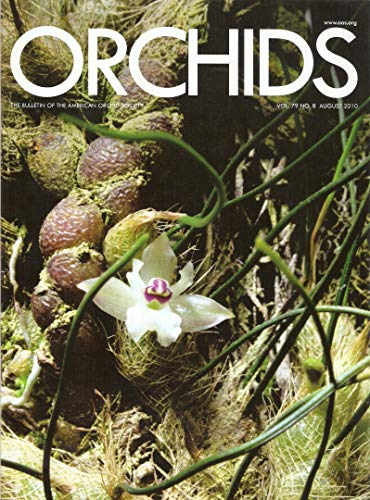 (Orchids the Bulletin of the American Orchid Society Vol. 79 No. 8 August, 2010)