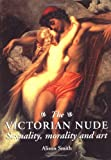 Victorian Nude, Alison Smith and Smith, 0719044030
