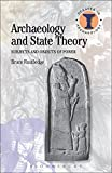 img - for Archaeology and State Theory: Subjects and Objects of Power (Debates in Archaeology) book / textbook / text book