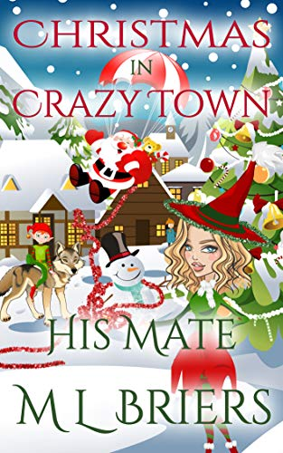 His Mate - Brothers - Christmas In Crazy Town: Paranormal Romantic Comedy