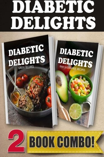 Download sugar free greek recipes and raw sugar free recipes 2 book download sugar free greek recipes and raw sugar free recipes 2 book combo diabetic delights book pdf audio id44mbnm2 forumfinder Images