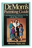 Dr. Mom's Parenting Guide, Marianne E. Neifert, 0525933735