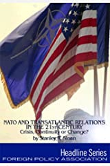 NATO and Transatlantic Relations in the 21st Century: Crisis, Continuity or Change? (Headline Series) Paperback