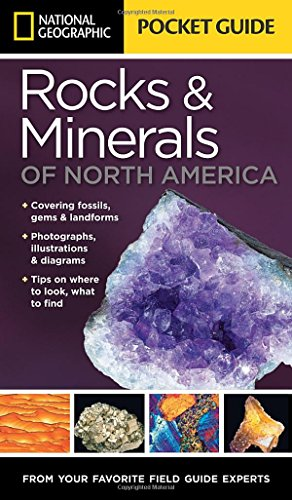 - National Geographic Pocket Guide to Rocks and Minerals of North America