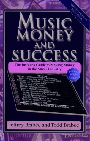 Music, Money and Success: The Insider's Guide to Making Money in the Music Industry by Jeffrey Brabec (2004-10-01)