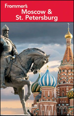 Frommer's Moscow and St. Petersburg (Frommer's Complete Guides)