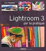 Lightroom 3 par la pratique (1Cédérom)