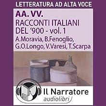 Racconti italiani del Novecento Audiobook by Alberto Moravia, Beppe Fenoglio, Giuseppe O. Longo Narrated by Moro Silo, Giuseppe O. Longo, Alessandro Gelain