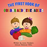 Baby books: The First Book of Colors and Vegetables. (The healthy Baby Books collection 1)