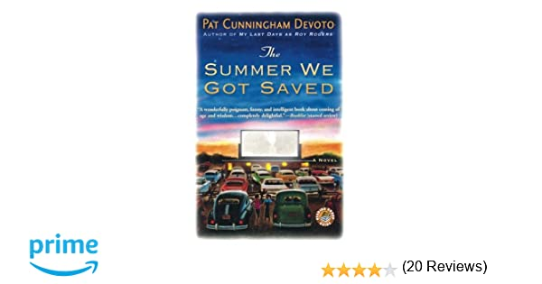 The summer we got saved pat cunningham devoto 9780446697156 the summer we got saved pat cunningham devoto 9780446697156 amazon books fandeluxe Gallery
