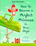 How to Become a Perfect Princess in Five Days, Pierrette Dube, 1607543761