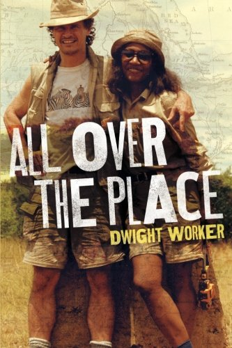 All Over The Place: Stories from a different time, from vanishing places [Dwight J. Worker] (Tapa Blanda)